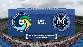 2015 Lamar Hunt U.S. Open Cup - Round 4: New York Cosmos vs. New York City FC