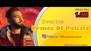 PRINCE OF PATIALA || SHREE BRARR || OFFICIAL FULL VIDEO 2016 || PRINCE OF PATIALA RECORDS