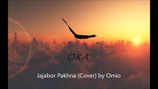 Jajabor Pakhna Cover by Omio