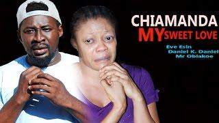 Chiamanda My Sweet Love Season 1  - 2016 Latest Nigerian Nollywood Movie