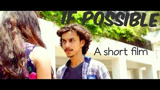 Varun Dhone - IF POSSIBLE | Comedy Romantic Short Film 2016 | Chandrika Ingle | Priti Vaishya