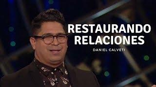 Restaurando Relaciones - Daniel Calveti   Prédica 2018