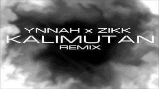 YNNAH X ZIKK - KALIMUTAN REMIX