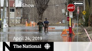 The National for April 24, 2019 — Staged Attack, Rising Waters, Sri Lanka Mourns