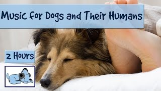 Calming Music for Dogs and Their Humans!