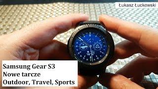 Samsung Gear S3 Nowe tarcze od Samsunga Outdoor, Travel, Sports