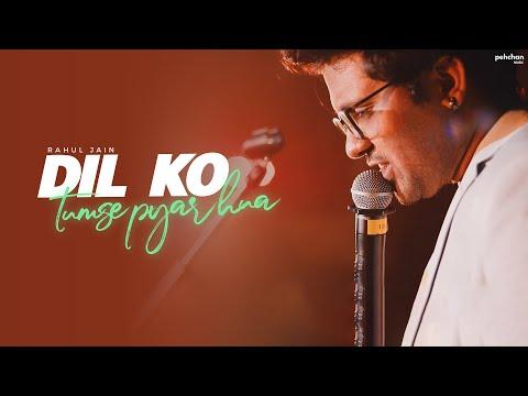 Xxx Mp4 Dil Ko Tumse Pyar Hua Unplugged Rahul Jain Cover RHTDM 3gp Sex