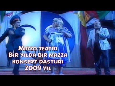 Mirzo teatri Bir yilda bir mazza nomli konsert dasturi 2009.yil