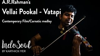 A.R.Rahman's Vellai Pookal - Vatapi - Contemporary Film/Carnatic medley
