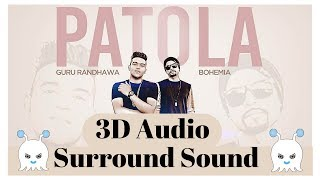 Patola - Guru Randhawa   Bohemia   3D Audio   Surround Sound   Use Headphones 👾