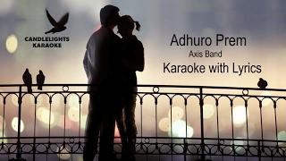 Adhuro Prem | |Axix Band | |Karaoke with Lyrics  | | Instrumental | | Best Quality