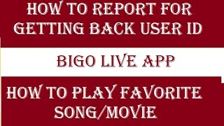 Bigo live app 2016. How to play favourite song/movie in BIGO LIVE app. How to report of banned ID.