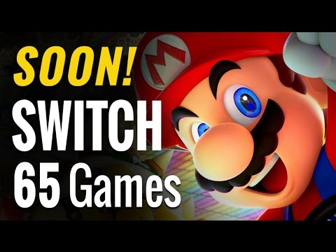 65 Upcoming Nintendo Switch Games of 2017 & Beyond COMPLETE
