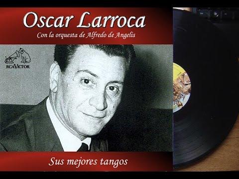 Oscar Larroca Orq. Alfredo de Angelis 32 Tangos Inmortales ►HQ◄