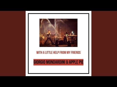 With a Little Help from My Friends (feat. Giorgio Mondardini Vox - Piano - Guitar, Marco Lupin...