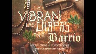 Las Chapas del Barrio- Kendo kaponi  ft Nestor en bloque prewiev