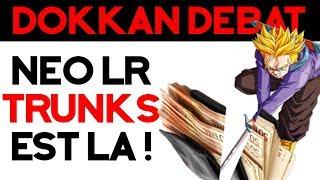 NEO LR TRUNKS EST LA ! - LIVE DEBAT DOKKAN BATTLE