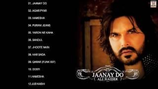 JAANAY DO - ALI HAIDER - FULL SONGS JUKEBOX