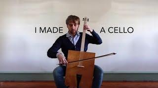 I Made A Cello