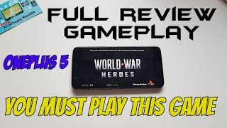 World War Heroes Full Review&Long Gameplay with OnePlus 5 smartphone/Android game you MUST Play!