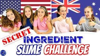 Secret Ingredient Slime Challenge!  Americans vs. Australians - with Millie & Chloe!