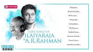 AR Rahman & Ilayaraja Love Songs | Audio Jukebox | Evergreen Love Hit Songs | Music Master
