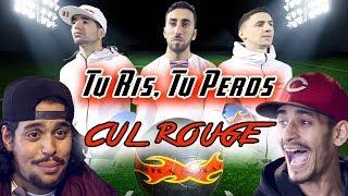 ROUND 4 : TU RIS, TU PERDS, ON T'ALLUME !  (Cul Rouge!)