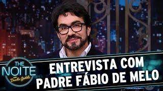 Entrevista com Padre Fábio de Melo | The Noite (26/07/17)