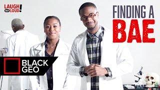 Finding A Bae | Dormtainment | Black Geo | LOL Network