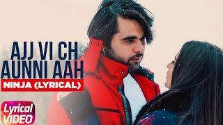 Ajj Vi Chaunni Aah Remix | Lyrical Video | Ninja ft Himanshi Khurana | Latest Remix Song 2018