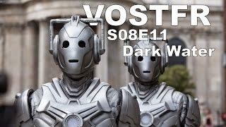 Doctor who Saison 8 épisode 11 - Vostfr - 'Dark Water' - TV TRAILER