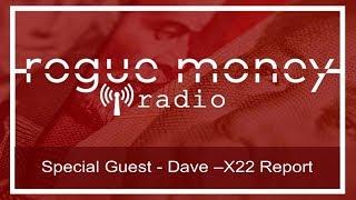 RMR: Special Guest - Dave - X22 Report - X22 Spotlight (10/31/2017)
