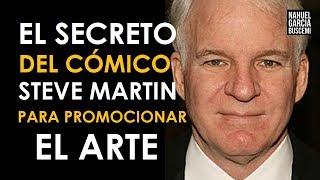 EL ACTOR Steve Martin TE REVELA COMO PROMOCIONAR TU ARTE