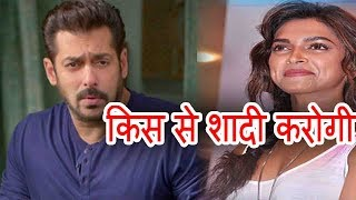सलमान ने कहा दीपिका किस से शादी करोगी Deepika Paducone PBH News