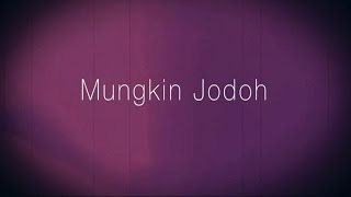 3 Composers - Mungkin Jodoh (Official Video Lyric)