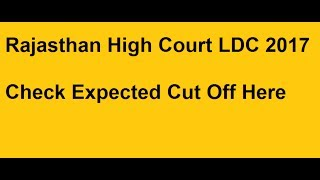 Rajasthan High Court LDC 2017 Exam Result, Answer Key , Cut Off Marks