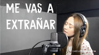Me vas a extrañar - Banda MS (Carolina Ross cover)