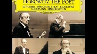 Horowitz - Schubert: Piano Sonata, D 960 & Schumann: Kinderszenen
