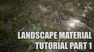 Landscape Material Tutorial Part 1 (Unreal Engine 4)