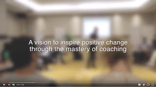 A Vision To Inspire Positive Change Through Mastery Of Coaching