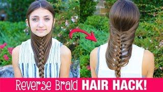 HAIR HACK: DIY Reverse Braid in Under 2 Minutes! | Life Hacks | Cute Girls Hairstyles