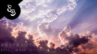 Abstract - Still Woke (ft. RoZe) (prod. Drumma Battalion) [Background]