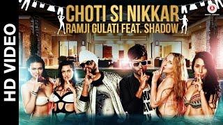 Chotti Si Nikkar - Ramji Gulati Ft Dj Shadow Dubai