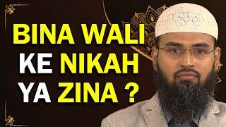 Shadi - Nikah Jo Baghair Wali (Walid) Ke Ijazat Ke Hota Hai Woh Haram Aur Zina Hai By Adv. Faiz Syed