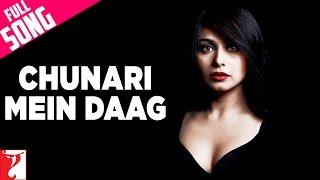 Chunari Mein Daag - Full Song | Laaga Chunari Mein Daag | Rani Mukerji