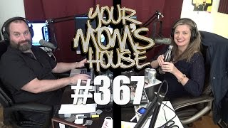 Your Mom's House Podcast - Ep. 367