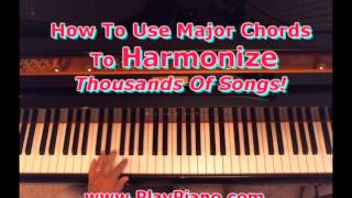 How To Use Major Chords To Harmonize Thousands Of Songs!