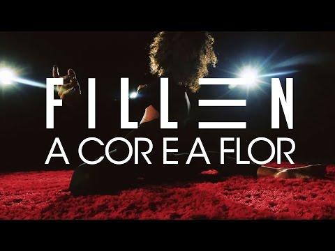 Fillen - A cor e a Flor [Clipe Oficial]