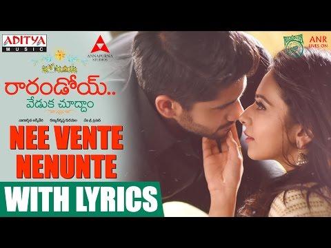 Nee Vente Nenunte Song With Lyrics || Raarandoi Veduka Chuddam Songs || Kalyan Krishna ,DSP