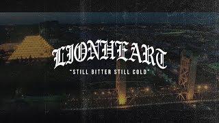 LIONHEART- Still Bitter Still Cold (Official Music Video)